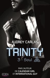 Audrey Carlan - Trinity T3 - Soul.