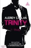 Audrey Carlan - Trinity Tome 1 : Body.