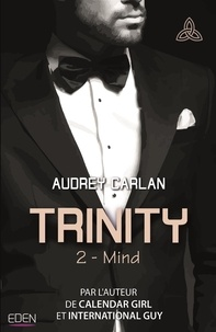 Audrey Carlan - Trinity Tome 2 : Mind.