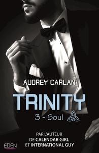 Téléchargements ebook pour kindle fire Trinity Tome 3 9782824615745 par Audrey Carlan