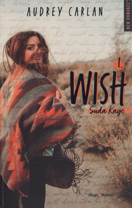 Audrey Carlan - Wish Tome 1 : Suda Kaye.