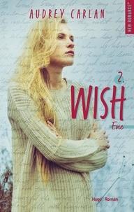 Audrey Carlan - Wish Tome 2 : Evie.