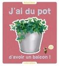 Audrey Caron et Roland Motte - J'ai du pot d'avoir un balcon ! - (100% bio).