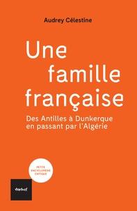 Audrey Célestine - Une famille française - Des Antilles à Dunkerque en passant par l'Algérie.