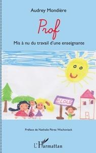 Prof - Mise à nue du travail dune enseignante.pdf