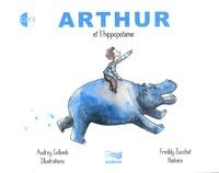 Audrey Collomb et Freddy Zucchet - Arthur et l'hippopotame. 1 CD audio