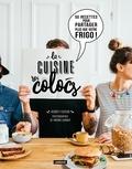 Audrey Cosson et Virginie Garnier - La cuisine des colocs - 50 recettes pour partager plus que votre frigo !.
