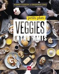Audrey Cosson - Petits plats veggies entre amis.