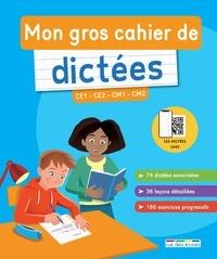 Audrey Costes et Aurélie Dubord - Mon gros cahier de dictées - CE1 - CE2 - CM1 - CM2.