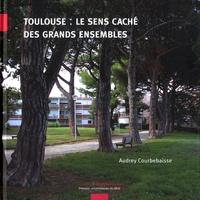 Toulouse, le sens caché des grands ensembles.pdf