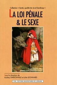 Audrey Darsonville et Julie Léonhard - La loi pénale & le sexe.