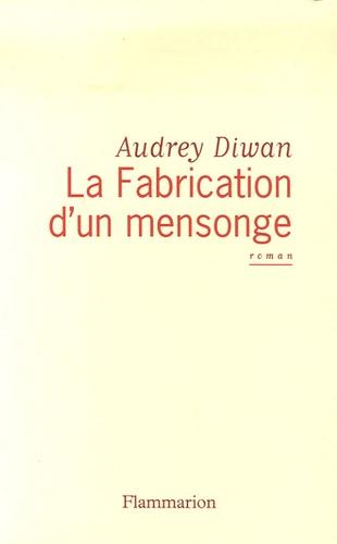Audrey Diwan - La Fabrication d'un mensonge.