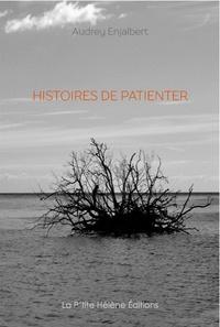 Audrey Enjalbert - Histoires de patienter.