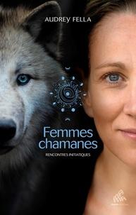 Audrey Fella - Femmes chamanes - Rencontres initiatiques.