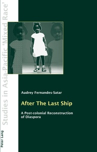 Audrey Fernandes-satar - After The Last Ship - A Post-colonial Reconstruction of Diaspora.