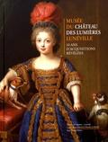 Audrey Fischer et Thierry Franz - Musée du château des Lumières Lunéville - 10 ans d'acquisitions révélées.