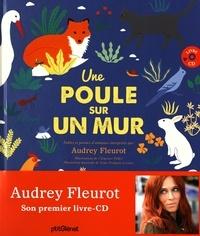 Audrey Fleurot et Clémence Pollet - Une poule sur un mur - Poèmes et fables d'animaux interprétés par Audrey Fleurot. 1 CD audio