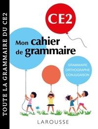 Audrey Forest - Mon cahier de grammaire CE2 - Grammaire, orthographe, conjugaison, vocabulaire.