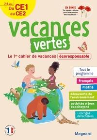 Audrey Forest et Marie Margo - Vacances vertes, du CE1 au CE2 - Le premier cahier de vacances écoresponsable !.