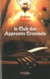 Audrey Françaix - Le club des apprentis criminels.