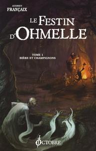 Audrey Françaix - Le festin d'Ohmelle Tome 1 : Bière et champignons.