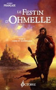 Audrey Françaix - Le festin d'Ohmelle - Tome 2, Cidre et marmelade.