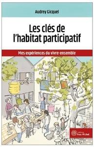 Audrey Gicquel - Les clefs de l'habitat participatif - Mes expériences du vivre-ensemble.