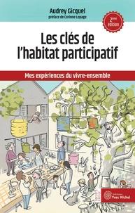 Audrey Gicquel - Les clés de l'habitat participatif - Mes expériences du vivre-ensemble.