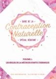 Audrey Guillemaud - Guide de la contraception naturelle spécial débutant - Volume 1, Les règles de la Méthode Sympto Thermique.