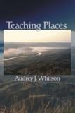 Audrey J. Whitson - Teaching Places.