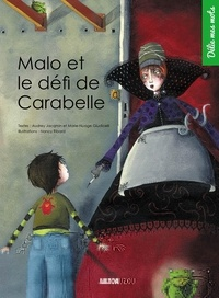 Audrey Jacqmin et Marie Giudicelli - Malo et le défi de Carabelle.