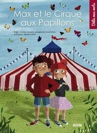 Audrey Jacqmin et Beatriz Castro - Max et le Cirque aux papillons.