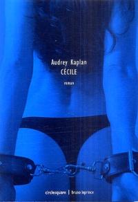 Audrey Kaplan - Cécile.