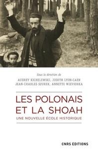 Audrey Kichelewski et Judith Lyon-Caen - Les Polonais et la Shoah - Une nouvelle école historique.