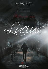 Audrey Lardy - Vampyre mais pas trop - Lucius Tome 1.5.