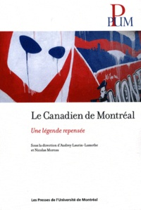 Audrey Laurin-Lamothe et Nicolas Moreau - Le Canadien de Montréal - Une légende repensée.