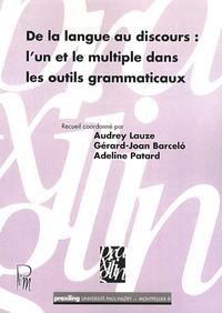 Audrey Lauze et Gérard Joan Barceló - De la langue au discours : l'un et le multiple dans les outils grammaticaux.