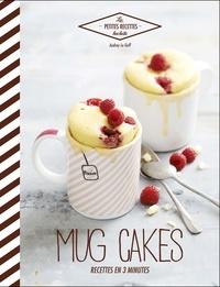 Audrey Le Goff - Mug cakes - Recettes en 3 minutes.