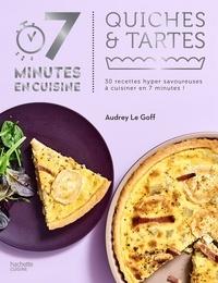 Audrey Le Goff - Quiches & tartes - 30 recettes hyper savoureuses à cuisiner en 7 minutes !.