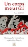 Audrey Legrand - Un corps meurtri - Témoignage d'une victime d'inceste, une parmi tant d'autres....