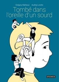 Audrey Levitre et Grégory Mahieux - Tombé dans l'oreille d'un sourd.