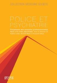 Audrey Linder et Michaël Meyer - Police et psychiatrie - Polyphonie des postures professionnelles face à la crise psychique.