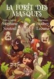 Audrey Lozano et Stéphane Soutoul - La forêt des masques.