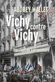 Audrey Mallet - Vichy contre Vichy - Une capitale sans mémoire.