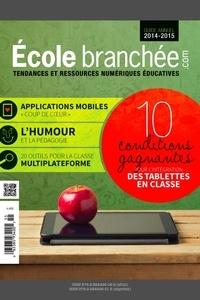 Audrey Miller et Julie Beaupré - 10 conditions gagnantes pour l'intégration des tablettes en classe - Guide annuel École branchée 2014-2015.