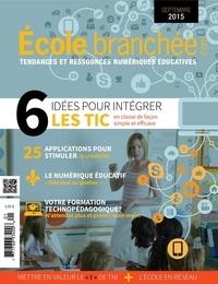 Audrey Miller et Marc-André Girard - L'École branchée  : 6 idées pour intégrer les TIC en classe de façon simple et efficace.
