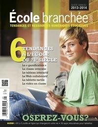Audrey Miller - L'École branchée  : 6 tendances à l'école du 21e siècle - Guide annuel École branchée 2013-2014.
