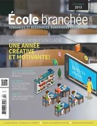 Audrey Miller et Marc-André Girard - L'École branchée  : Appareils mobiles en classe : une année créative et motivante - (et autres dossiers).