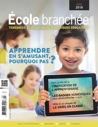 Audrey Miller et Jean Desjardins - L'École branchée  : Apprendre en s'amusant, pourquoi pas? - (et autres dossiers).