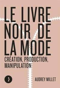 Audrey Millet - Le livre noir de la mode - Création, production, manipulation.